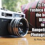 Is The Yashica Electro the best deal in rangefinder photography? By Ricky Opaterny