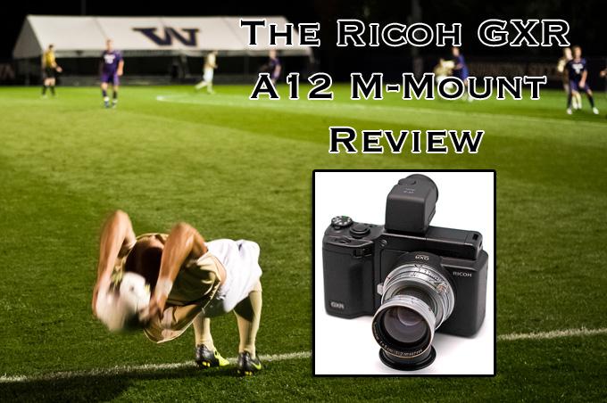 The Ricoh GXR A12 M-Mount Review – The Digital CL Reborn?