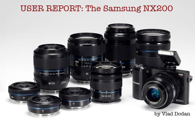USER REPORT: The Samsung NX200 Camera Review by Vlad Dodan