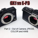 Panasonic GX1 vs Olympus E-P3 - Part 2 - Out of Camera JPEGS, Color and AWB