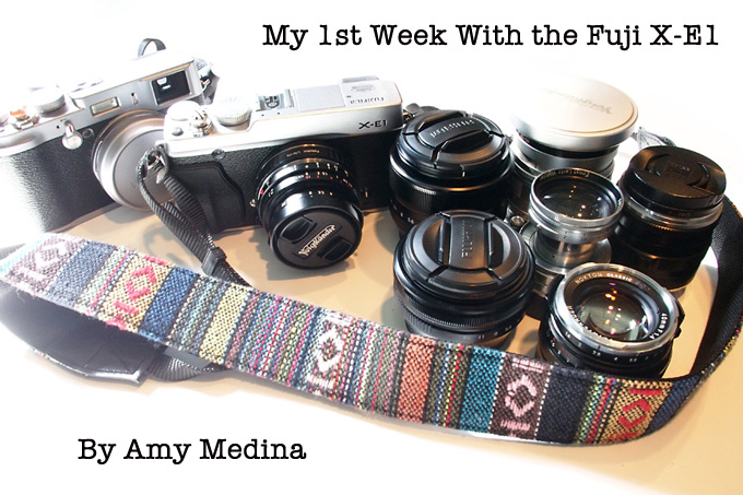 My First Week Fuji X-E1 Review… with X and M-Lenses by Amy Medina