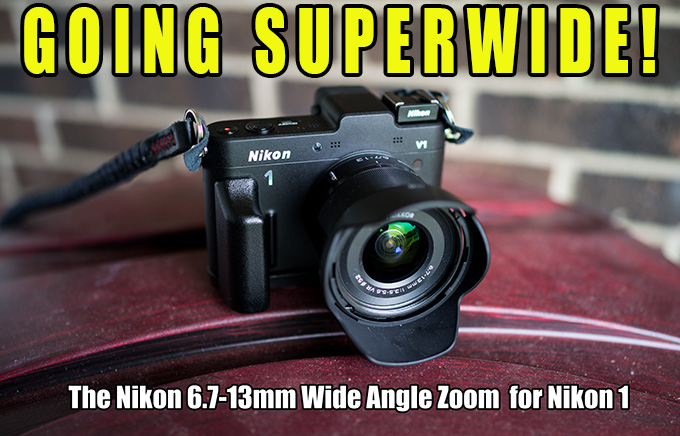 Going Super Wide: The Nikon 6 7-13mm Lens Review on the