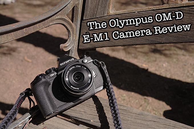 The Olympus OM-D E-M1 Full Review. The most versatile Mirrorless