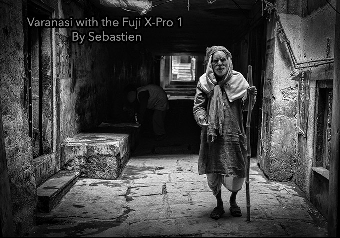 Varanasi with the Fuji X-Pro 1 By Sebastien Bey-Haut