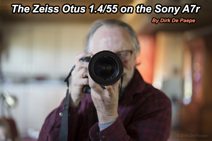 The Zeiss Otus 1.4/55 on the Sony A7r by Dirk De Paepe