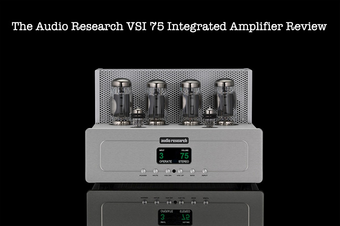 The Audio Research VSI 75 Integrated Amplifier Review | Steve Huff Photo
