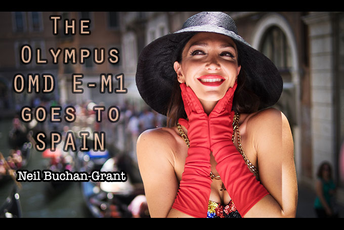 The Olympus OMD-EM1 goes to Spain by Neil Buchan-Grant