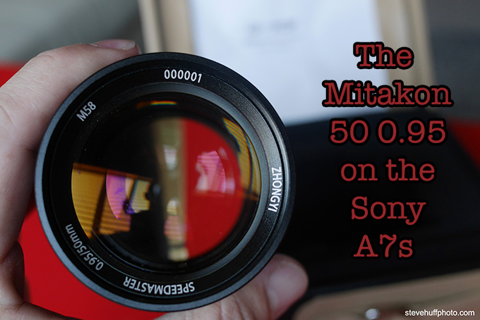 The Mitakon 50 0.95 lens Review on the Sony A7s