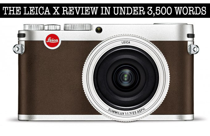 The Leica X Typ 113 Review in under 3500 words. Gorgeous IQ, but with a flaw.