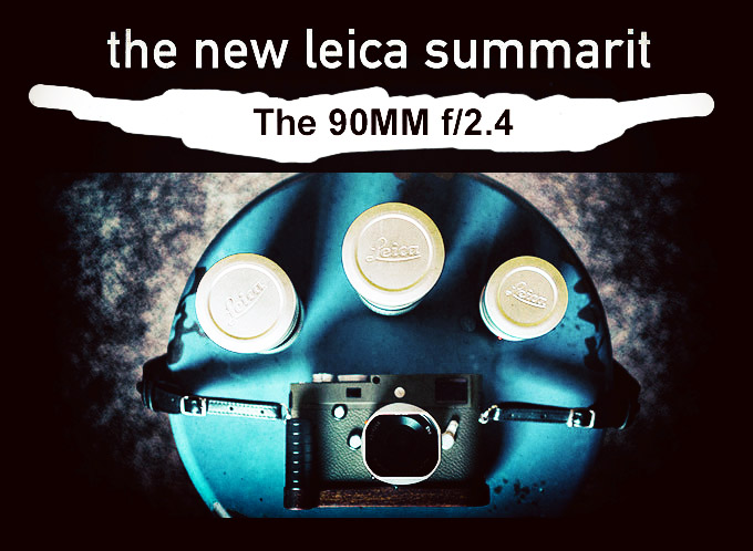 The New Leica 90 Summarit f/2.4 Lens Review on the M 240