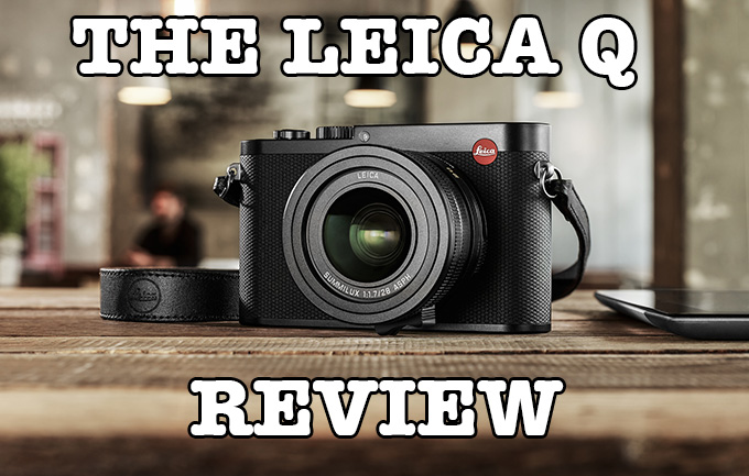 e7e7912591a7 The Leica Q Real World Camera Review by Steve Huff – Steve Huff Photo