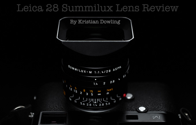 A Mega Leica 28 Summilux f/1.4 Lens Review by Kristian Dowling