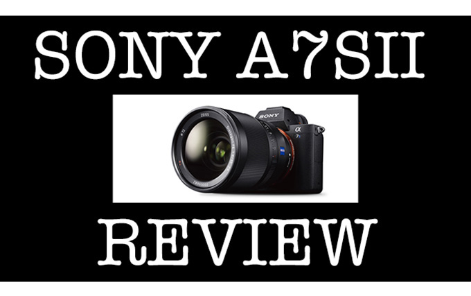 The Sony A7SII Review. The King of The Night gets updated.