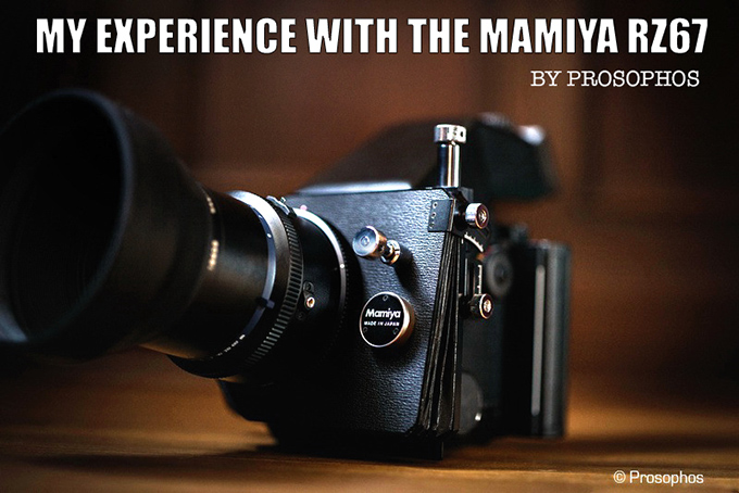 My experience with the Mamiya RZ67 By Prosophos