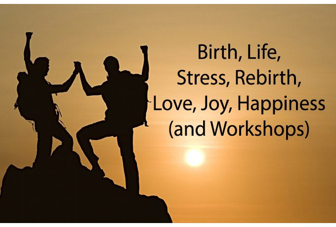 essay birth life stress rebirth love joy happiness and life