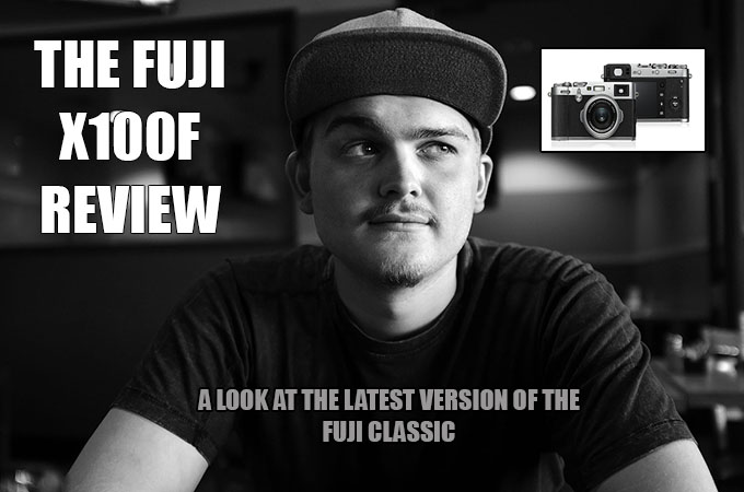 The Fuji X100F Review  The Fourth Generation of Fuji is